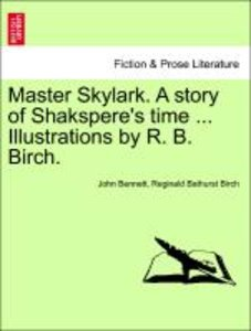 Master Skylark. A story of Shakspere's time ... Illustrations by