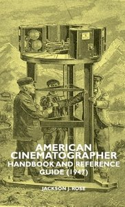 American Cinematographer - Handbook and Reference Guide (1947)