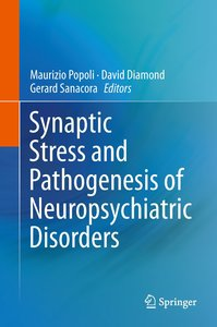 Synaptic Stress and Pathogenesis of Neuropsychiatric Disorders