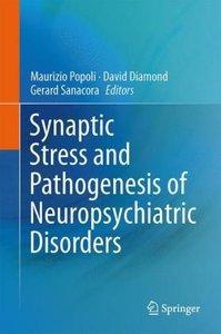 Synaptic Stress and Pathogenesis of Neuropsychiatric Disorders