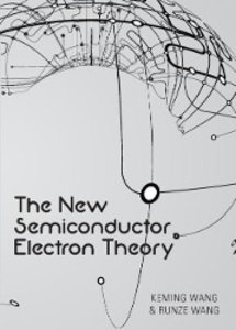 The New Semiconductor Electron Theory