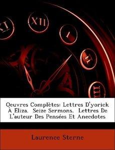 Oeuvres Complètes: Lettres D'yorick À Eliza. Seize Sermons. Le
