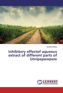 Inhibitory effectof aqueous extract of different parts of Unripe