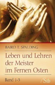 Leben und Lehren der Meister im Fernen Osten 1 - 3