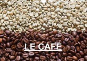 LE CAFÉ (Calendrier mural 2015 DIN A4 horizontal)