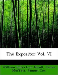 The Expositor Vol. VI