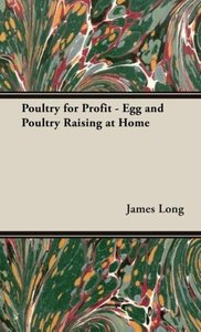 Poultry for Profit: Egg and Poultry Raising at Home