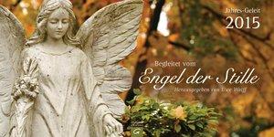 Begleitet vom Engel der Stille Jahres-Geleit 2015