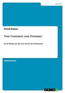Vom Consumer zum Prosumer
