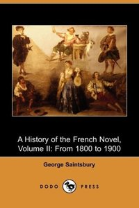 A History of the French Novel, Volume II
