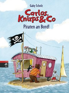 Carlos, Knirps & Co 04 - Piraten an Bord!