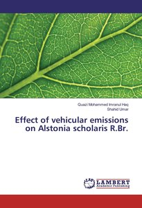 Effect of vehicular emissions on Alstonia scholaris R.Br.