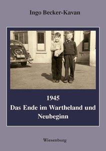 1945 - Das Ende im Wartheland und Neubeginn