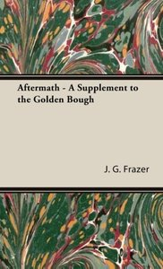 Aftermath - A Supplement to the Golden Bough