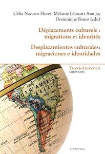 Déplacements culturels : migrations et identités. Desplazamiento