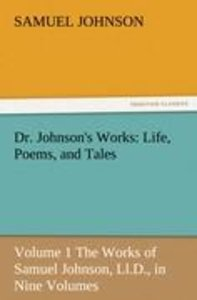 Dr. Johnson's Works: Life, Poems, and Tales