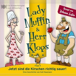 Lady Muffin & Herr Klops 05: Jetzt sind die Kirschen richtig sau