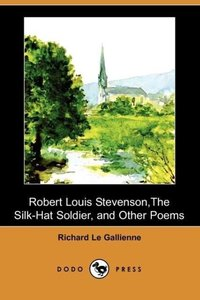 Robert Louis Stevenson, the Silk-Hat Soldier, and Other Poems (D