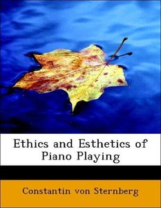 Ethics and Esthetics of Piano Playing