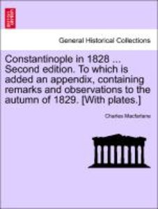 Constantinople in 1828 ... Second edition. To which is added an