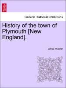 History of the town of Plymouth [New England].
