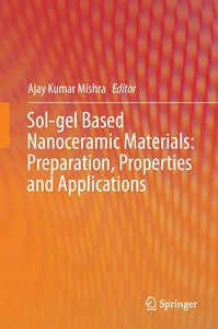 Sol-gel Based Nanoceramic Materials: Preparation, Properties and