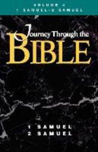Journey Through the Bible Volume 4, 1 Samuel-2 Samuel Student