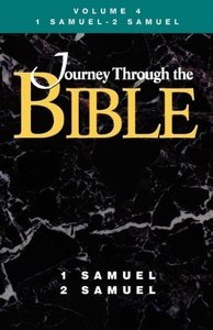 Journey Through the Bible Volume 4, 1 Samuel-2 Samuel Student
