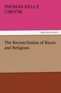 The Reconciliation of Races and Religions