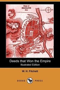 Deeds That Won the Empire (Illustrated Edition) (Dodo Press)