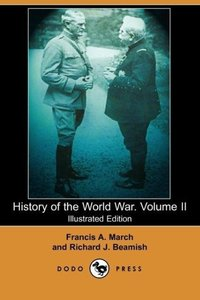 History of the World War. Volume II (Illustrated Edition) (Dodo