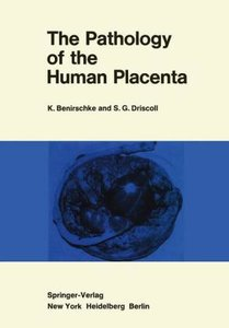 The Pathology of the Human Placenta