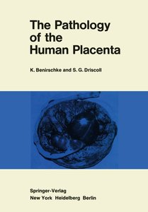 The Pathology of the Human Placenta