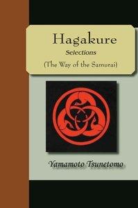 HAGAKURE - Selections (The Way of the Samurai)