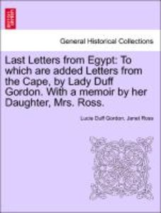 Last Letters from Egypt: To which are added Letters from the Cap