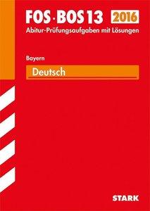 Abschluss-Prüfungen Deutsch FOS/BOS 13 2015 Fach-/Berufsoberschu