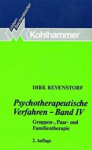 Psychotherapeutische Verfahren IV. Gruppen-, Paar- und Familient