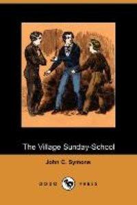 The Village Sunday-School (Dodo Press)