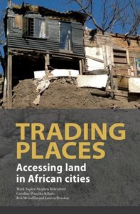 Trading Places. Accessing Land in African Cities
