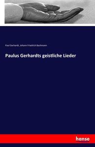 Paulus Gerhardts geistliche Lieder