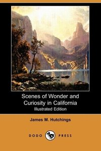 Scenes of Wonder and Curiosity in California (Illustrated Editio
