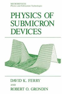 Physics of Submicron Devices