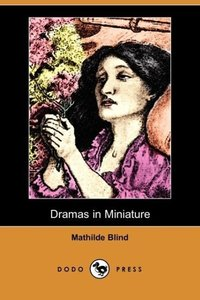 Dramas in Miniature (Dodo Press)