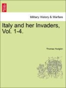 Italy and her Invaders, Vol. 1-4. VOLUME I. SECOND EDITION.