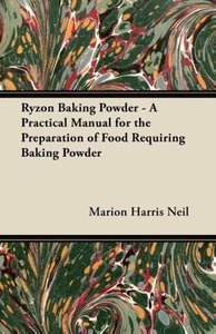 Ryzon Baking Powder - A Practical Manual for the Preparation of