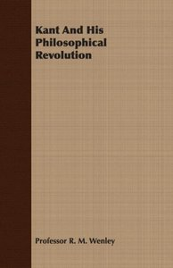 Kant and His Philosophical Revolution