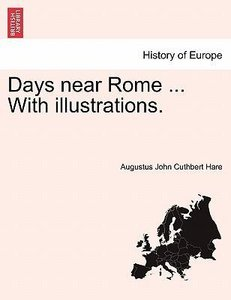 Days near Rome ... With illustrations. Vol. II