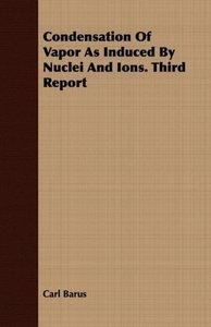 Condensation Of Vapor As Induced By Nuclei And Ions. Third Repor
