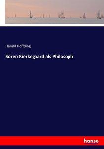 Sören Kierkegaard als Philosoph