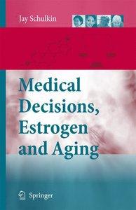 Medical Decisions, Estrogen and Aging